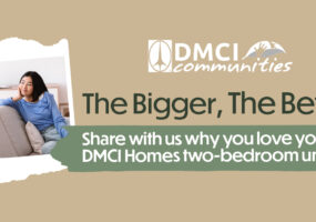 DMCI Homes' The Bigger, The Better!